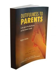 Dutifulness-to-Parents:-In-the-Light-of-the-Holy-Qur'an-and-the-Authentic-Sunnah