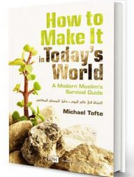 How-to-Make-It-in-Today's-World:-A-Modern-Muslim's-Survival-Guide
