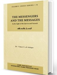 Islamic-Creed-Series-Vol.-4--The-Messengers-and-the-Messages:-In-the-Light-of-the-Qur'an-and-Sunnah