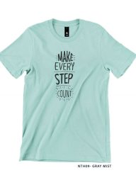 T-Shirt-:-NTH09-Make-Every-Step-Count