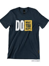 T-Shirt-:-NTH15-DO-WHAT-YOU-BELIEVE