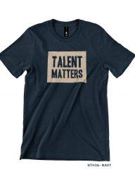 T-Shirt-:-NTH36-Talent-Matters