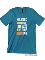 T-Shirt-:-THCD172-Miracles-Come-Because-of-Your-Dua