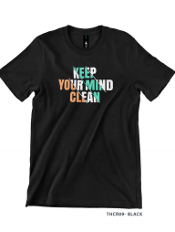 T-Shirt-:-THCR09-Keep-Your-Mind-Clean
