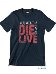 T-Shirt-:-THCD09-You-Will-Die-The-Way-You-Live-v2
