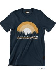 T-Shirt-:-THCD17-In-The-End-To-Your-Lord-is-You-Return