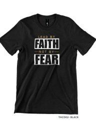 T-Shirt-:-THCD02-Lead-By-Faith-Not-By-Fear