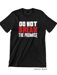 T-Shirt-:-THCD101-Don't-Break-The-Promise