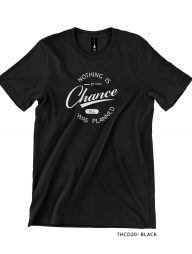 T-Shirt-:-THCD20-Nothing-Is-By-Chance,-All-Was-Planned