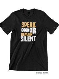 T-Shirt-:-THCD33-Speak-Good-Or-Remain-Silent