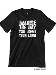 T-Shirt-:-THCD53-Imagine-The-Day-you-meet-Your-Lord