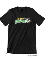 T-Shirt-:-THCD97-Is-Life-Just-a-Game-v1